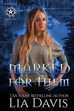 Marked for them. A Reverse Harem Paranormal Romance Lia Davis.