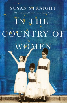 In the Country of Women : A Memoir Susan Straight.