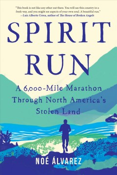 Spirit Run : A 6,000-mile Marathon Through North America's Stolen Land