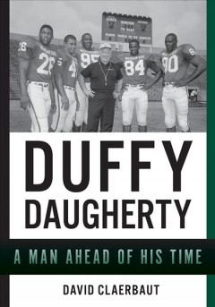Duffy Daugherty : A Man Ahead of His Time