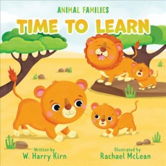 Time to learn / written by W. Harry Kirn ; illustrated by Rachael McLean.