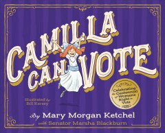 Camilla Can Vote : Celebrating the Centennial of Women's Right to Vote