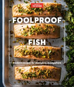 Foolproof fish : modern recipes for everyone, everywhere