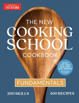 The new cooking school cookbook : fundamentals