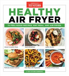 Healthy air fryer : 75 feel-good recipes, any meal any air fryer