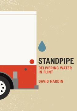Standpipe : Delivering Water in Flint