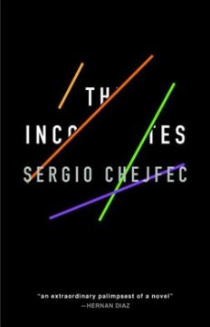 The incompletes / Sergio Chejfec ; translated from the Spanish by Heather Cleary.