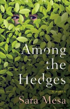 Among the hedges / Sara Mesa ; translated from the Spanish by Megan McDowell