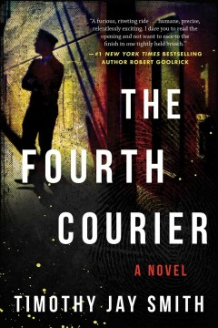 The fourth courier : a novel / by Timothy Jay Smith.