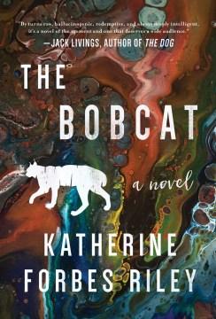 The bobcat Katherine Forbes Riley.