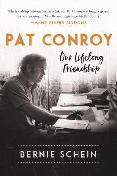 Pat Conroy : our lifelong friendship
