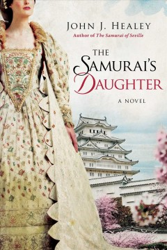 The Samurai's daughter : a novel