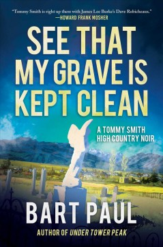 See that my grave is kept clean : a novel / Bart Paul.