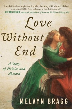 Love without end : a story of Heloise and Abelard