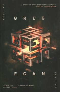 The Best of Greg Egan : 20 Stories of Hard Science Fiction