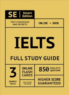 IELTS Full Study Guide : Complete Subject Review With 3 Full Practice Tests, Realistic Questions Both in the Book and Online With Online Flashcards