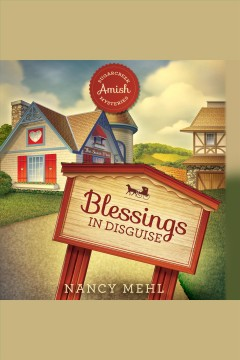 Blessings in disguise [electronic resource] / Nancy Mehl.