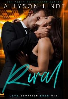 The rival and the billionaire. A Second Chance Romance Allyson Lindt.