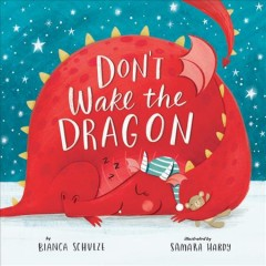 Don't Wake the Dragon : An Interactive Bedtime Story!