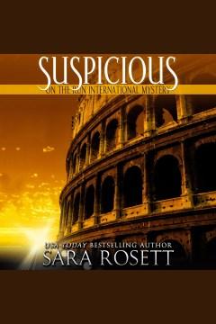 Suspicious [electronic resource] / Sara Rosett.
