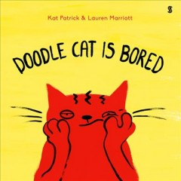 Doodle Cat is bored / Kat Patrick & Lauren Farrell.