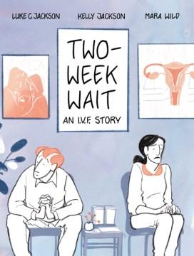 Two-Week Wait : An I.V.F. Story