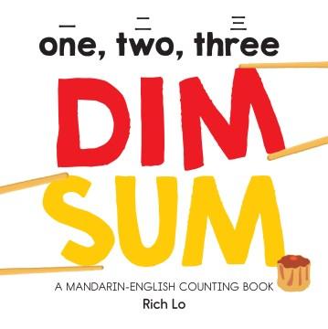 One, Two, Three Dim Sum : A Mandarin English Counting Book