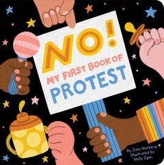 No! : My First Book of Protest