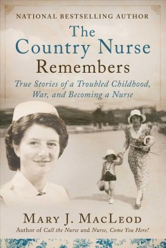 The country nurse remembers : true stories of childhood and the way ahead