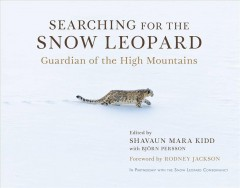 Searching for the Snow Leopard : Guardian of the High Mountains