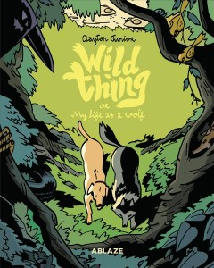 Wild Thing or : My Life As a Wolf