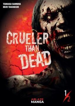 Crueler than dead. Volume 1