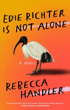 Edie Richter is not alone : a novel Rebecca Handler.