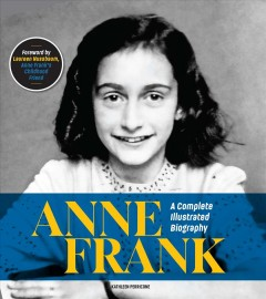 Anne Frank : A Complete Illustrated Biography