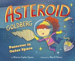 Asteroid Goldberg : Passover in Outer Space