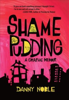 Shame Pudding : A Graphic Memoir