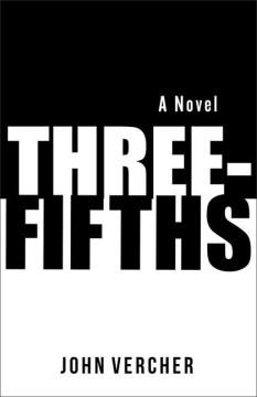 Three-fifths : a novel