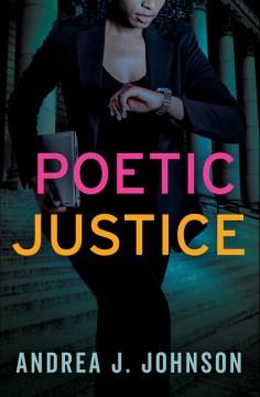 Poetic justice / Andrea J Johnson.