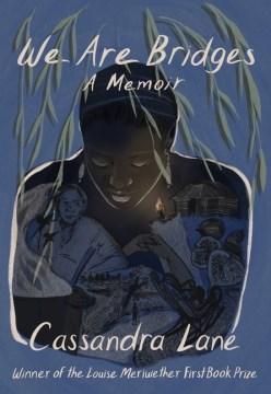 We are bridges : a memoir