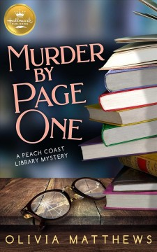 Murder by Page One : A Hallmark Publishing Peach Coast Library Mystery