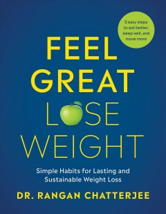 Feel great, lose weight : simple habits for lasting and sustainable weight loss