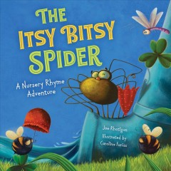 The Itsy Bitsy Spider : A Nursery Rhyme Adventure
