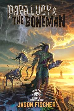 Papa Lucy and the Boneman