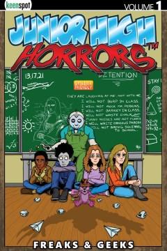 Junior High Horrors 1 : Freaks & Geeks