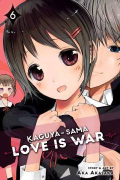 Kaguya-sama : Love is war. 6