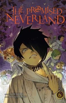 The promised Neverland. 6, B06-32 / story, Kaiu Shirai ; art, Posuka Demizu ; translation/Satsuki Yamashita.