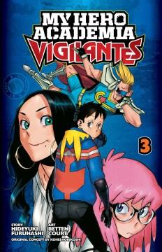 My Hero Academia 3 : Vigilantes