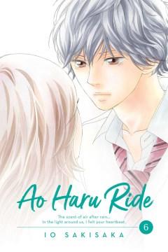 Ao haru ride. 6 / Io Sakisaka ; translation, Emi Louie-Nishikawa.
