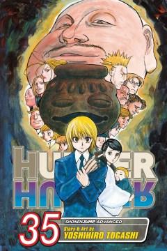 Hunter X Hunter. Volume 35 / story & art by Yoshihiro Togashi ; English adaptation & translation/Lillian Olsen.