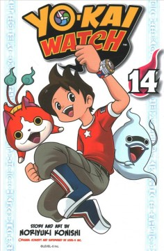 Yo-kai watch. 14 / story and art by Noriyuki Konishi ; original concept and supervised by Level-5 Inc. ; translation/Tetsuichiro Miyaki ; lettering/John Hunt.